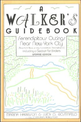 A Walker's Guidebook: Serendipitous Outings Near New York City Including a Section for Birders