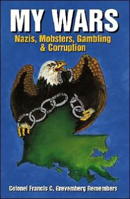 My Wars: Nazis, Mobsters, Gambling & Corruption