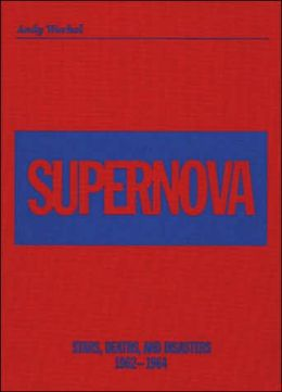 Andy Warhol/Supernova Stars, Deaths, and Disasters, 1962-1964
