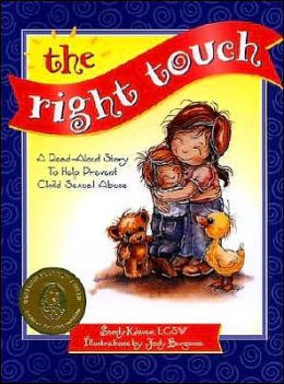 The Right Touch: A Read-Aloud Book to Help Prevent Child Sexual Abuse
