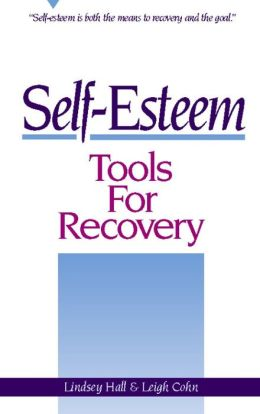 Self-Esteem: Tools for Recovery