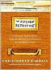 Kitchen Detective: A Culinary Sleuth Solves Common Cooking Mysteries with 150 Foolproof Recipes