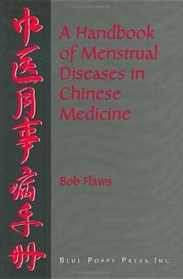 Handbook of Menstrual Diseases in Chinese Medicine