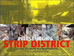 Pittsburgh's Strip District: Around the World in a Neighborhood