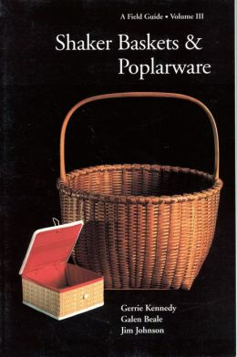 Shaker Baskets and Poplarware: A Field Guide
