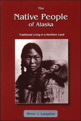 Native People of Alaska: Traditional Living in a Northern Land