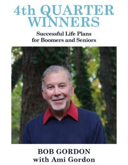 4th Quarter Winners: Successful Life Plans for Boomers and Seniors
