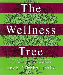 The Wellness Tree: The Dynamic Six-Step Program for Creating Optimal Wellness