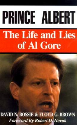 Prince Albert: The Life and Lies of Al Gore