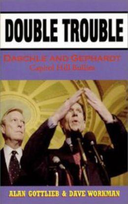 Double Trouble: Daschle & Gephardt - Capitol Hill Bullies