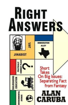 Right Answers: Short Takes on Big Issues: Separating Fact from Fantasy