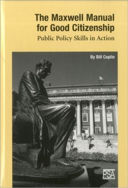 The Maxwell Manual for Good Citizenship: Public Policy Skill in Action
