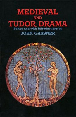Medieval and Tudor Drama: Twenty-Four Plays