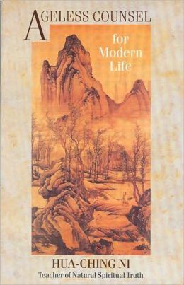 Ageless Counsel for Modern Life: Profound Commentaries on the I Ching by an Achieved Taoist Master