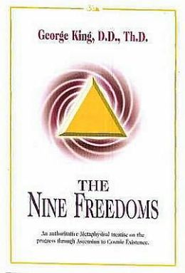 The Nine Freedoms: An Authoritative Metaphysical Treatise on the Progress through Ascension to Cosmic Existence