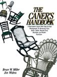 Book Cover Image. Title: The Caner's Handbook:  A Descriptive Guide... to Restoring Cane, Rush, Splint, Danish Cord, Rawhide and Wicker Furniture, Author: Bruce Miller
