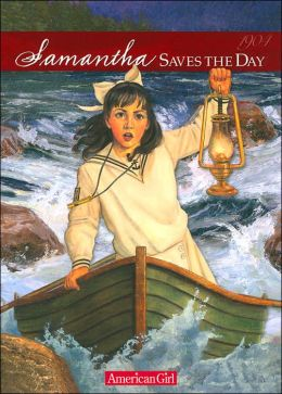 Samantha Saves the Day: A Summer Story (American Girls Collection Series: Samantha #5)