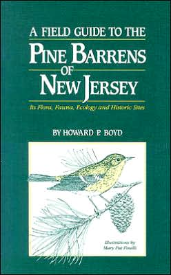 A Field Guide to the Pine Barrens of New Jersey: Its Flora, Ecology and Historical Sites