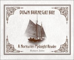 Down Barnegat Bay : A Nor'easter Midnight Reader : The Sesquicentennial Edition