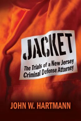 Jacket: The Trials of a New Jersey Criminal Defense Attorney