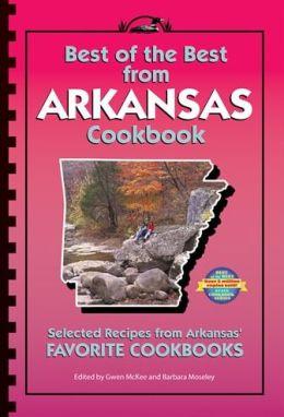 Best of the Best from Arkansas: Selected Recipes from Arkansas' Favorite Cookbooks