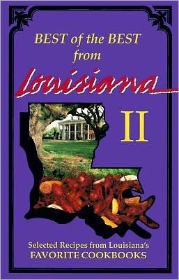 Best of the Best from Louisiana II: Selected Recipes from Louisiana's Favorite Cookbooks