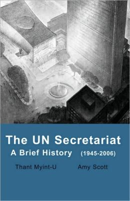 The un Secretariat: A Brief History (1945-2006)