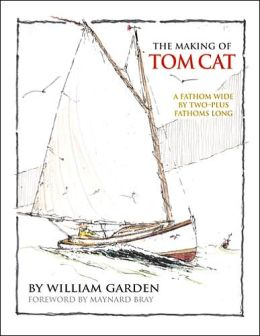 The Making of Tom Cat: A Fathom Wide by Two-Plus Fathoms Long