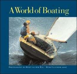 A World of Boating: 2007 Engagement Calendar