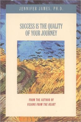 Success Is the Quality of Your Journey