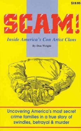Scam!: Inside America's Con Artist Clans