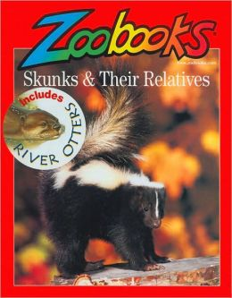Skunks and Their Relatives (Zoobooks Series)