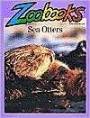 Sea Otters (Zoobooks Series)