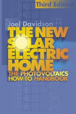 New Solar Electric Home: The Photovoltaics How-To Book