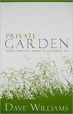 Private Garden: Tender Prophetic Words To Encourage You