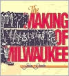 Making of Milwaukee