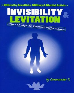Invisibility and Levitation: How-to Keys to Personal Performance