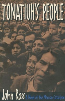 Tonatiuh's People: A Novel of the Mexican Cataclysm