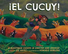 El Cucuy: A Bogeyman Cuento in English and Spanish