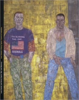Leon Golub and Nancy Spero: War and Memory