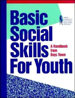 Basic Social Skills for Youth: A Handbook from Boys Town