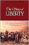 The Story of Liberty: So You Will Comprehend What Liberty Has Cost ...and What It Is Worth