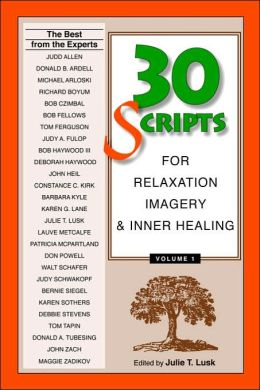 30 Scripts for Relaxation Imagery and Inner Healing