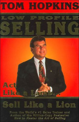 Low Profile Selling: Act Like a Lamb. Sell Like a Lion.