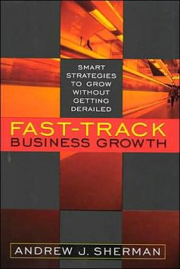 Fast-Track Business Growth: Smart Strategies to Grow Without Getting Derailed