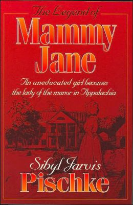 Legend of Mammy Jane: An Uneducated Girl Becomes the Lady of the Manor in Appalachia