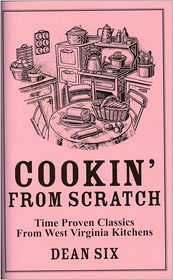 Cookin' from Scratch: Time Proven Classics from West Virginia Kitchens