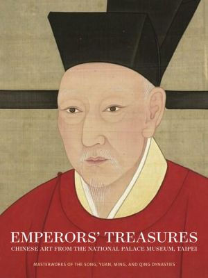 Emperors' Treasures: Chinese Art from the National Palace Museum, Taipei