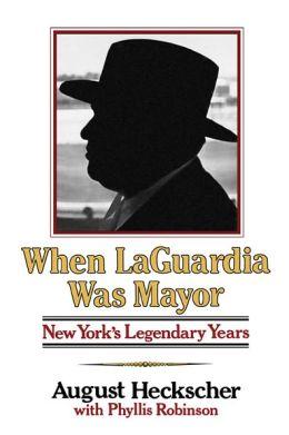 When Laguardia Was Mayor