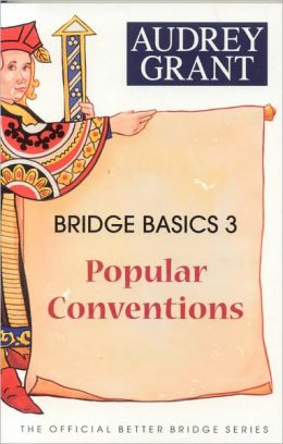 Bridge Basics 3: Popular Conventions